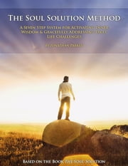 The Soul Solution Method ebook by Jonathan Parker