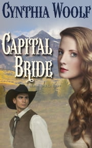 Capital Bride - a western romance ebook by Cynthia Woolf