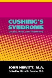 Cushing's Disease ebook by Michelle Gabata, M.D.