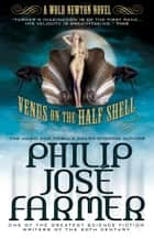 Venus on the Half-Shell ebook by Philip Jose Farmer