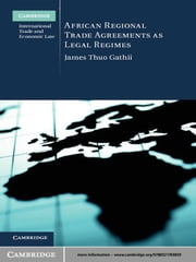 African Regional Trade Agreements as Legal Regimes ebook by James Thuo Gathii