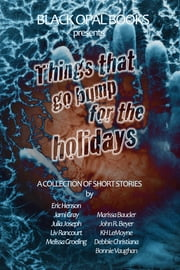 Things That Go Bump for the Holidays ebook by Black Opal Authors