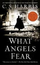 What Angels Fear - A Sebastian St. Cyr Mystery ebook by C. S. Harris