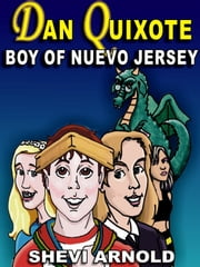Dan Quixote: Boy of Nuevo Jersey ebook by Shevi Arnold
