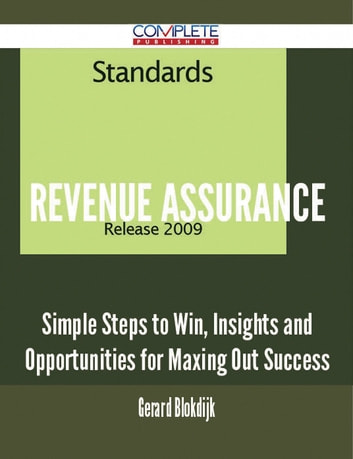 Revenue Assurance - Simple Steps to Win, Insights and Opportunities for Maxing Out Success ebook by Gerard Blokdijk
