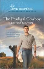 The Prodigal Cowboy ebook by Brenda Minton
