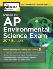 Cracking the AP Environmental Science Exam, 2017 Edition - Proven Techniques to Help You Score a 5 ebook by Princeton Review
