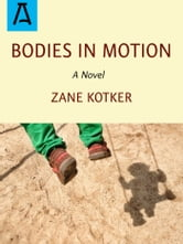 Bodies in Motion ebook by Zane Kotker