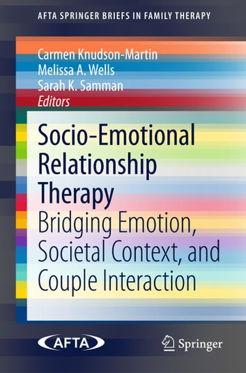 Socio-Emotional Relationship Therapy - Bridging Emotion, Societal Context, and Couple Interaction ebook by