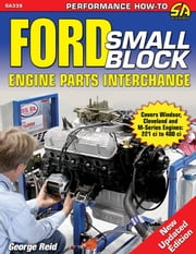 Ford Small-Block Engine Parts Interchange ebook by George Reid