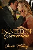 In Need of Correction ebook by Gracie Malling