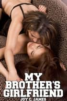 My Brother's Girlfriend (Erotica, Hardcore, Lesbian, Sapphic, Sex, Taboo) ebook by