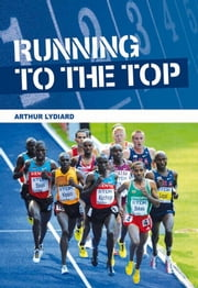 Running To The Top ebook by Lydiard, Arthur