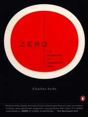 Zero - The Biography of a Dangerous Idea ebook by Charles Seife