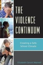 The Violence Continuum ebook by Elizabeth C. Manvell
