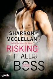 Risking It All for Her Boss ebook by Sharron McClellan