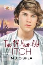 The 17-Year-Old Itch ebook by M.J. O'Shea