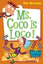 My Weird School #16: Ms. Coco Is Loco! ebook by Dan Gutman,Jim Paillot