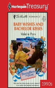 Baby Wishes And Bachelor Kisses ebook by Valerie Parv