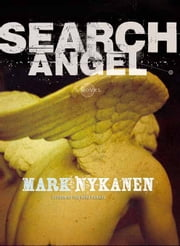 Search Angel - A Novel ebook by Mark Nykanen