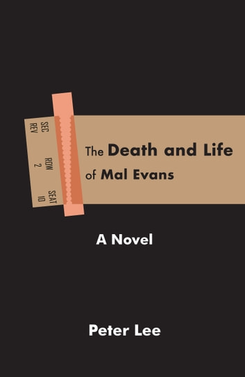 The Death and Life of Mal Evans - A Novel ebook by Peter Lee