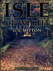 Isle of Wight - Beautiful Britain ebook by Geraldine Edith Mitton