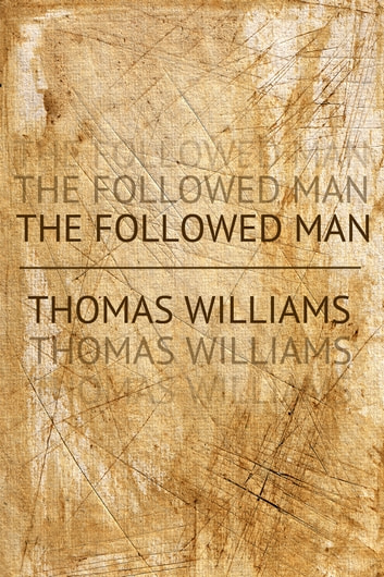 The Followed Man ebook by Thomas Williams