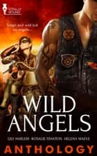 Wild Angels ebook by Lily  Harlem, Helena Maeve, Rosalie Stanton