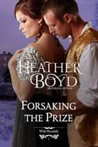 Forsaking the Prize ebook by Heather Boyd