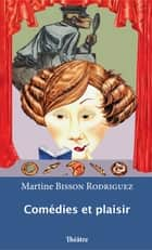 Comédies et plaisir ebook by Martine Bisson Rodriguez