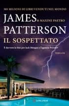 Il sospettato - Serie Private ebook by James Patterson, Maxine Paetro