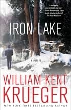 Iron Lake - A Novel ebook by William Kent Krueger