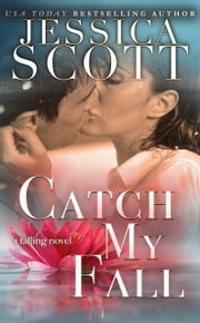 Catch My Fall - A Falling Novel ebook by Jessica Scott