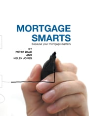 Mortgage Smarts ebook by Peter Dale