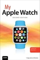 My Apple Watch (updated for Watch OS 2.0) ebook by Craig James Johnston