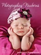Photographing Newborns ebook by Mimika Cooney