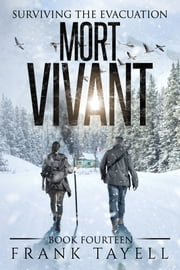 Surviving The Evacuation, Book 14: Mort Vivant ebook by Frank Tayell