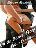 Pleased On The Dance Floor ebook by Rayann Kendal