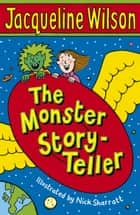 The Monster Story-Teller eBook by Jacqueline Wilson, Nick Sharratt