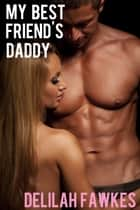 My Best Friend's Daddy ebook by