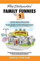 Roy Delgado's Family Funnies 2 ebook by Peter Plum
