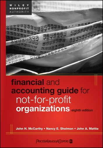 Financial and Accounting Guide for Not-for-Profit Organizations ebook by John A. Mattie,John H. McCarthy,Nancy E. Shelmon