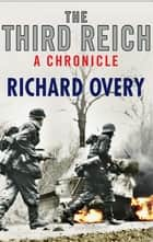 The Third Reich - A Chronicle ebook by Richard Overy