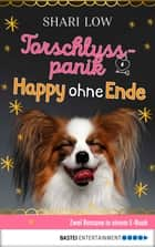 Torschlusspanik / Happy ohne Ende ebook by Shari Low
