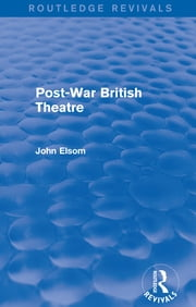 Post-War British Theatre (Routledge Revivals) ebook by John Elsom