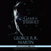A Game of Thrones - A Song of Ice and Fire: Book One audiobook by George R. R. Martin