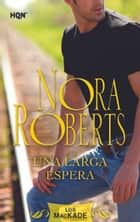 Una larga espera ebook by Nora Roberts