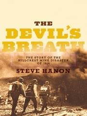 The Devil's Breath - The Story of the Hillcrest Mine Disaster of 1914 ebook by Steve Hanon