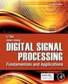 Digital Signal Processing ebook by Li Tan,Jean Jiang