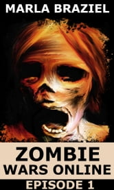 Zombie Wars Online: Episode 1 ebook by Marla Braziel